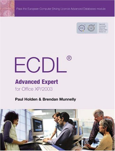 (ECDL Expert: The Complete Coursebook for EDCL Advanced Modules Am3-Am6 for Office XP/2003)