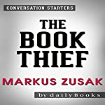 The Book Thief by Markus Zusak: Conversation Starters | dailyBooks