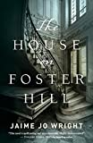 The House on Foster Hill by  Jaime Jo Wright in stock, buy online here
