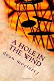 A Hole in the Wind, mr dean moriarty, 1482631970