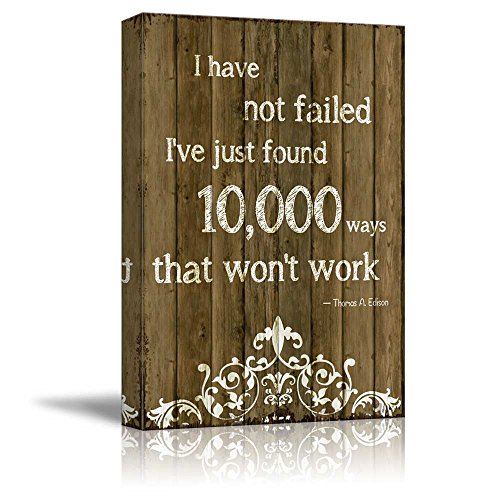 Quote on Wood I Have Not Failed I