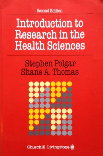 Introduction to Research in the Health Sciences by Stephen Polgar (1991-03-30) (Introduction To Research In The Health Sciences Polgar)