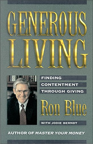 (Generous Living: Finding Contentment Through Giving)