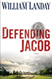 img - for Defending Jacob: A Novel by William Landay (2012-01-31) book / textbook / text book