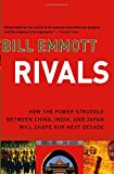 img - for Rivals: How the Power Struggle Between China, India, and Japan Will Shape Our Next Decade book / textbook / text book