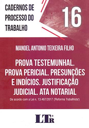 Prova Testemunhal Prova Pericial Presunções e Indícios Justificação Judicial Ata Notarial