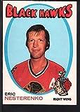 ERIC NESTERENKO 1971/72 O-PEE-CHEE OPC HOCKEY CARD #213 BLACK HAWKS