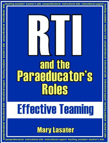 RTI and the Paraeducator's Roles: Effective Teaming pdf