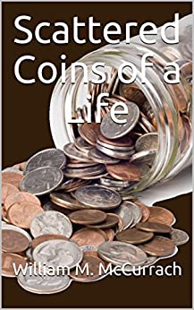 Scattered Coins of a Life by [McCurrach, William M. ]