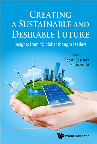 Creating a Sustainable and Desirable Future:Insights from 45 Global Thought Leaders