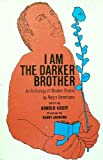 I Am the Darker Brother: An Anthology of Modern Poems by Negro Americans