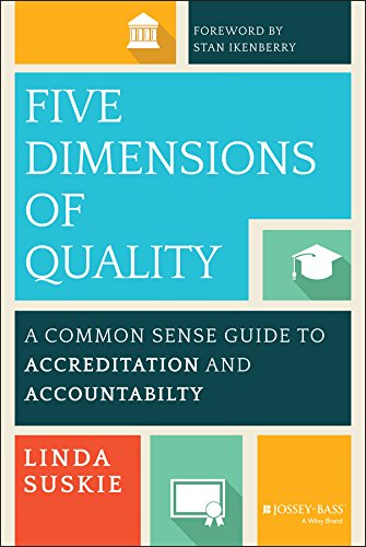 - Five Dimensions of Quality: A Common Sense Guide to Accreditation and Accountability (The Jossey-bass Higher and Adult Education Series)