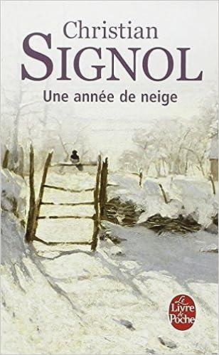 Amazon Fr Une Annee De Neige Christian Signol Livres