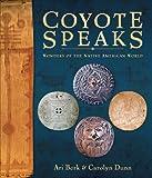 Coyote Speaks, Ari Berk and Carolyn Dunn, 0810993724