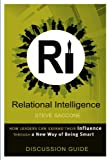 Relational Intelligence: Discussion Guide, Steve Saccone, 0557121507