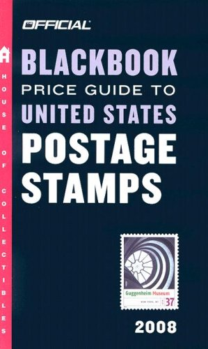 The Official Blackbook Price Guide to US Postage Stamps 2008, 30th Edition (OFFICIAL BLACKBOOK PRICE GUIDE TO UNITED STATES POSTAGE STAMPS)