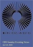 CBS Sunday Evening News (April 23, 2000)