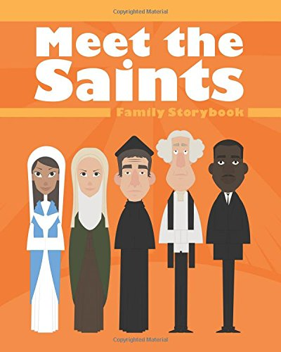 Meet The Saints: Family Storybook