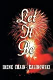 Let It Be, Irene Chain-Kalinowski, 1618563750
