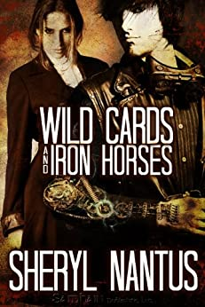 Wild Cards and Iron Horses by [Nantus, Sheryl]