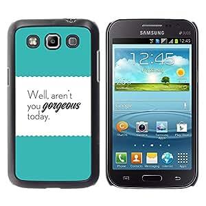 Caucho caso de Shell duro de la cubierta de accesorios de protección BY RAYDREAMMM - Samsung Galaxy Win I8550 I8552 Grand Quattro - Motivational Teal Text Poster