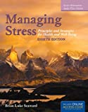 Revised, updated and reorganized, Managing Stress: Principles & Strategies for Health and Well-Being Eighth Edition, provides a comprehensive approach to stress management honoring the integration, balance, and harmony of mind, body, spirit, and ...