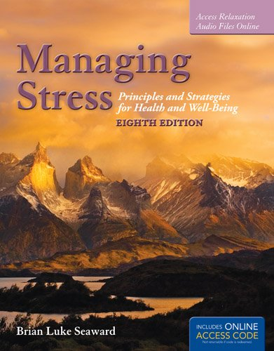 Managing Stress: Principles and Strategies for Health and Well-Being by Seaward Brian Luke