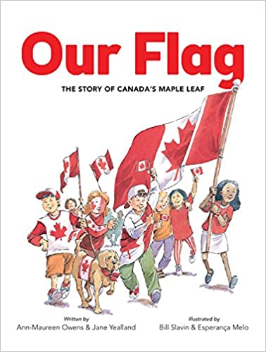 Our Flag: The Story of Canadas Maple Leaf