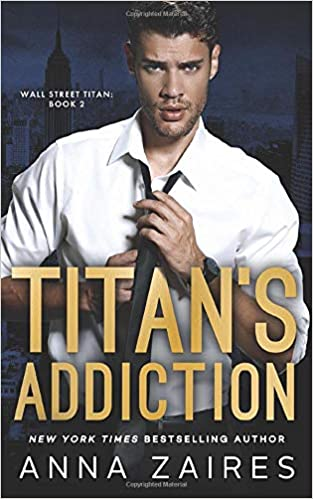 Titan's Addiction (Wall Street Titan): Anna Zaires, Dima Zales ...