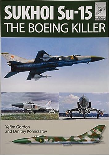 sukhoi su 15 the boeing killer flight craft yefim gordon
