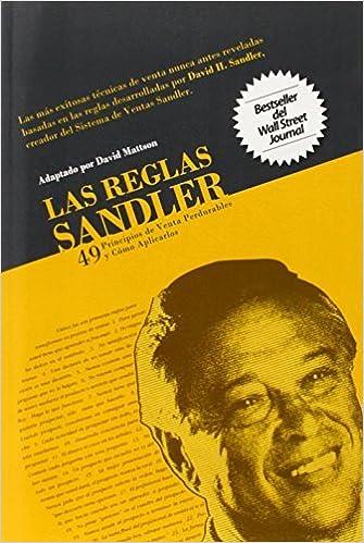 Las Reglas Sandler Cuarenta y Nueve Principios de Venta Perdurables...Y C?mo Aplicarlos (Spanish Edition) by David Mattson (2009-12-23)