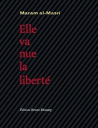 Elle va nue, la liberté par Maram al-Masri