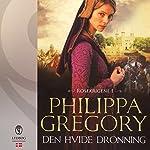 Den hvide dronning (Rosekrigene 1) | Philippa Gregory