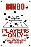 Bingo Players only S019 Aluminum Metal Signs 8 X 12 in.