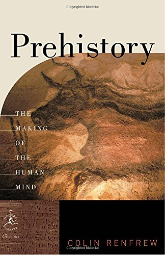 prehistory-the-making-of-the-human-mind-modern-library-chronicles