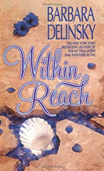 Within Reach by [Delinsky, Barbara]