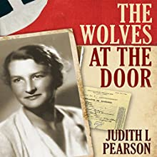 The Wolves at the Door: The True Story of America's Greatest Female Spy Audiobook by Judith Pearson Narrated by Patrice O'Neill
