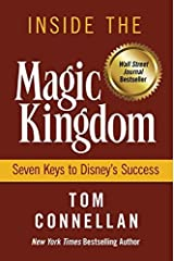 Inside the Magic Kingdom : Seven Keys to Disney's Success by Tom Connellan(1997-03-25) Hardcover