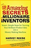 img - for The 12 Amazing Secrets of Millionaire Inventors: Smart, Simple Steps for Turning Your Brilliant Product Idea into a Money-Making Machine by Reese, Harvey 1st edition (2007) Hardcover book / textbook / text book