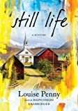 By Louise Penny:Still Life (An Inspector Armand Gamache, Three Pines Mystery, No. 1) [AUDIOBOOK] (Books on Tape) [AUDIO CD]