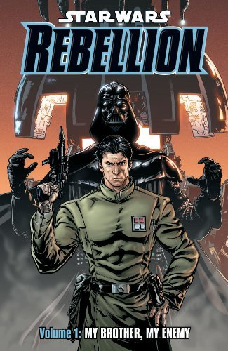 My Brother, My Enemy (Star Wars: Rebellion, Vol. 1)
