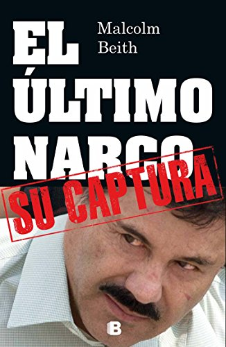 El último narco / The Last Narco (Spanish Edition)
