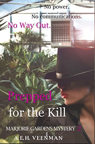 Prepped for the Kill (Marjorie Gardens Mystery Book 2) by [Veenman, A. E. H.]