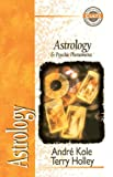 Astrology and Psychic Phenomena, Andre Kole and Terry Holley, 0310489210