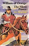 img - for William of Orange: The Silent Prince by W. G., Jr. Van De Hulst (1992-06-03) book / textbook / text book