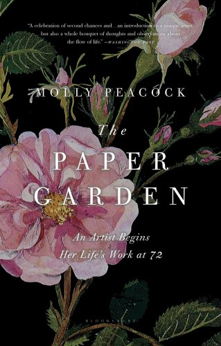 The Paper Garden: An Artist Begins Her Life's Work at (Her Garden)