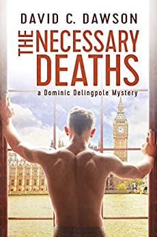 The Necessary Deaths (The Delingpole Mysteries Book 1) by [Dawson, David C.]