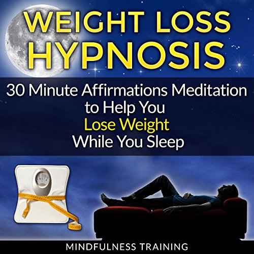 Weight Loss Hypnosis: 30 Minute Affirmations Meditation to Help You Lose Weight While You Sleep Audiobook [Free Download by Trial] thumbnail
