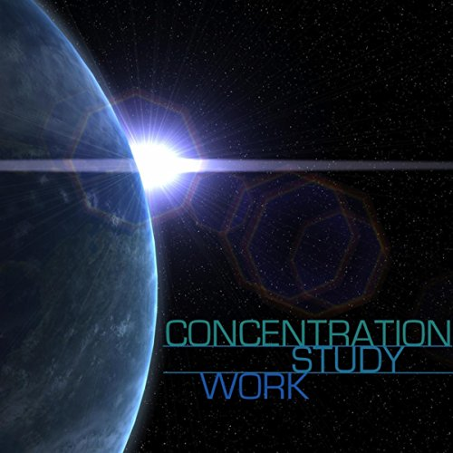 Concentration, Study, Work - Best Study Music for Concentration, Reading and Brain Power & Office Music for Working and Focusing
