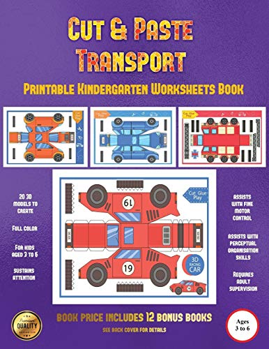 Printable Kindergarten Worksheets Book (Cut and Paste Transport): 20 full-color cut and paste kindergarten 3D activity sheets designed to develop visuo-perceptual skills in preschool children.